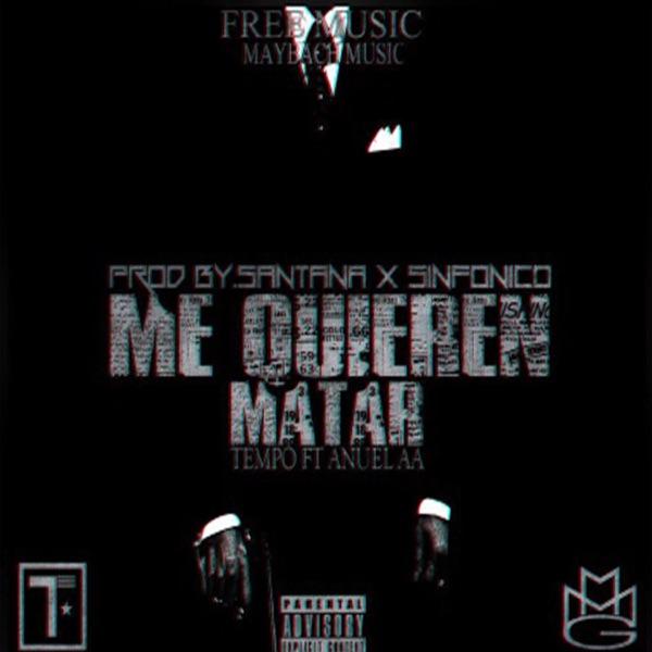 Me Quieren Matar (feat. Anuel AA) - Single