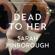 Sarah Pinborough - Dead to Her