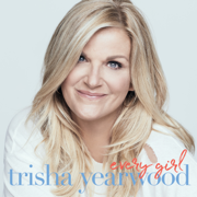 Every Girl - Trisha Yearwood