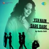 Yeh Nain Dare Dare Single
