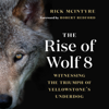 Rick McIntyre & Robert Redford - foreword - The Rise of Wolf 8: Witnessing the Triumph of Yellowstone's Underdog (Unabridged)  artwork