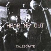 Caleborate - Hear Me Out