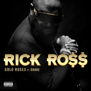 Rick Ross - Gold Roses feat. Drake