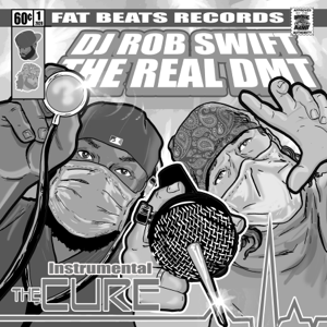 Rob Swift & The Real Dmt - The Cure (Instrumentals) - EP