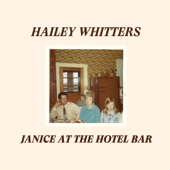 Janice at the Hotel Bar - Hailey Whitters