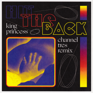 Channel Tres & King Princess - Hit the Back (Channel Tres Remix)