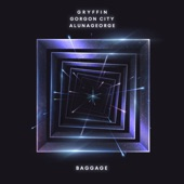Gryffin - Baggage (with AlunaGeorge)