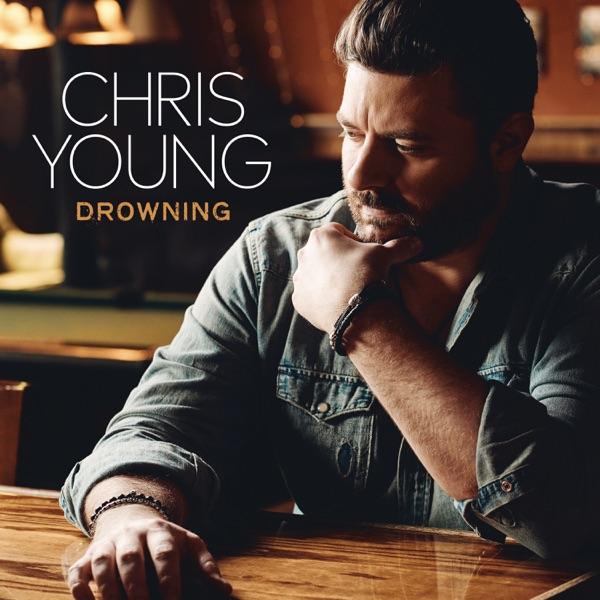 Chris Young - Drowning song lyrics