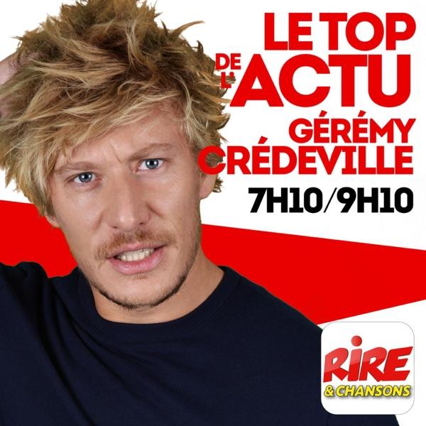 Gérémy Crédeville - Le top de l'actu sur Rire & Chansons