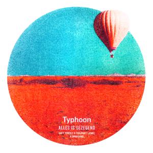 Typhoon, Tourist LeMC, Brihang & Freez - Alles Is Gezegend (Edit)