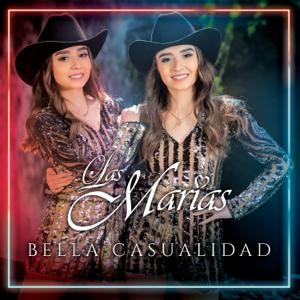 Las Marias - Bella Casualidad
