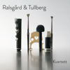 Ralsgård & Tullberg - Kvartett