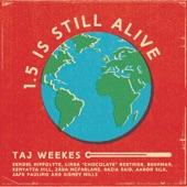 Taj Weekes, Bushman, & Kenyatta Hill - 1.5 is Still Alive