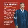 Dan Abrams & David Fisher - Theodore Roosevelt for the Defense  artwork