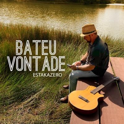 Bateu Vontade - Single - Estakazero