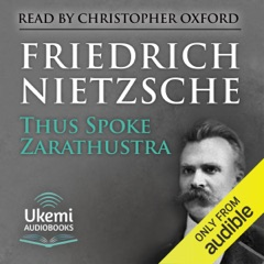 Thus Spoke Zarathustra: A Book for All and None (Unabridged)