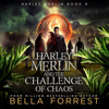 Bella Forrest - Harley Merlin 8: Harley Merlin and the Challenge of Chaos (Unabridged)  artwork