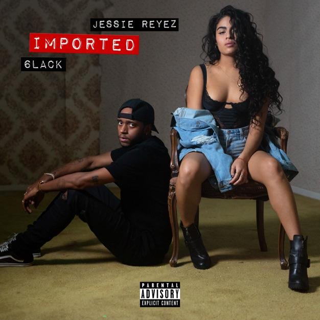 Jessie Reyez 6lack Imported M4A Free Download