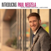 Paul Nedzela - My Ship (feat. Dan Nimmer, David Wong & Aaron Kimmel)