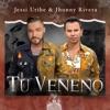 Tu Veneno (feat. Jhonny Rivera) - Single