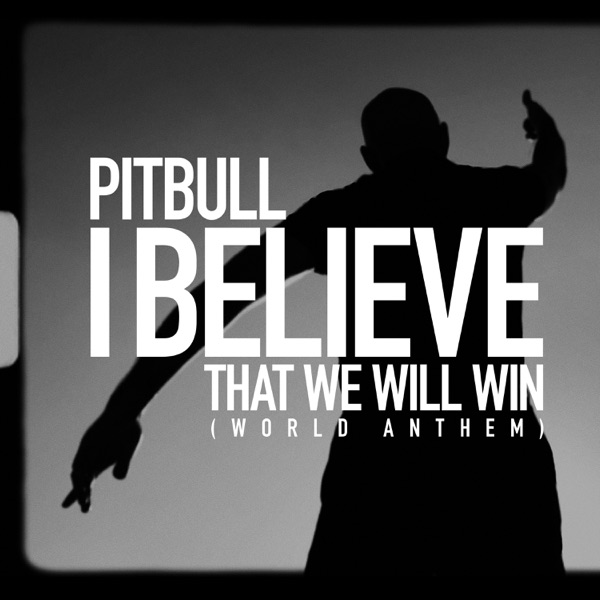 I Believe That We Will Win (World Anthem)