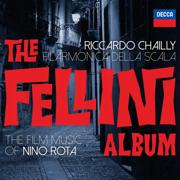 The Fellini Album - Filarmonica della Scala & Riccardo Chailly - Filarmonica della Scala & Riccardo Chailly
