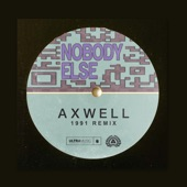 Axwell - Nobody Else (1991 Remix)