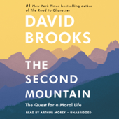 The Second Mountain: The Quest for a Moral Life (Unabridged) - David Brooks Cover Art