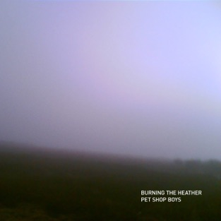 Pet Shop Boys - Burning the heather m4a Song Free Download