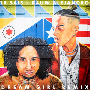 Ir-Sais & Rauw Alejandro - Dream Girl (Remix)