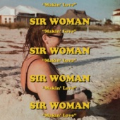 Sir Woman - Making Love