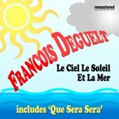 Francois Deguelt - Le ciel, le soleil, et la mer