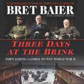 Three Days at the Brink - Bret Baier & Catherine Whitney Cover Art