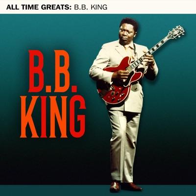All Time Greats - B.B. King
