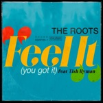 The Roots - Feel It (You Got It) [feat. Tish Hyman]