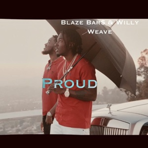 Blaze Bar$ - Proud feat. Willy Weave