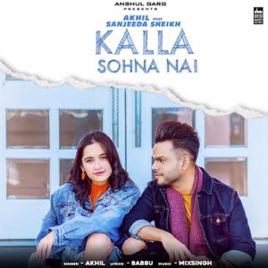 Akhil - Kalla Sohna Nai