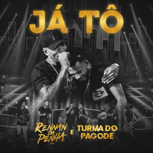 Rennan da Penha & Turma do Pagode - Já Tô (Ao Vivo)