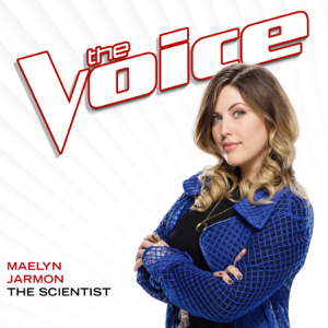 The Scientist (The Voice Performance) - Maelyn Jarmon