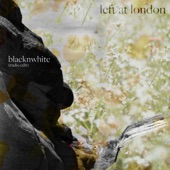 Left at London - Blacknwhite