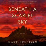 Beneath a Scarlet Sky: A Novel (Unabridged)