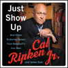 Cal Ripken Jr. & James Dale - Just Show Up  artwork