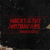 Micky and The Motorcars - Thank My Mother's God