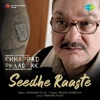 Seedhe Raaste From Chhappad Phaad Ke Single
