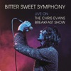 Bitter Sweet Symphony Live on the Chris Evans Breakfast Show Single