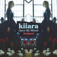 Open My Mouth (Stripped)-Kiiara