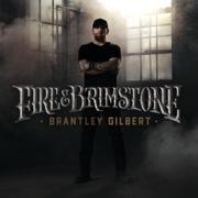 Fire & Brimstone - Brantley Gilbert - Brantley Gilbert