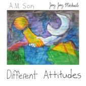 Joey Joey Michaels - Different Attitudes