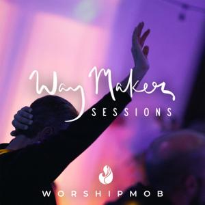 WorshipMob - Way Maker Sessions