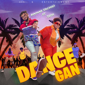 Kamar Tachio - DanceGan feat. Teni